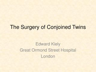 The  Surgery  of Conjoined Twins
