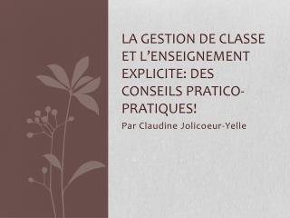 La gestion de classe et l�enseignement explicite: des conseils pratico-pratiques!