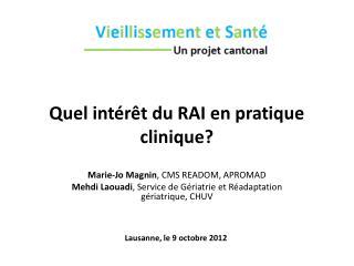 Quel intérêt du RAI en pratique clinique?
