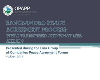 BANGSAMORO PEACE AGREEMENT PROCESS :  WHAT TRANSPIRED AND WHAT LIES AHEAD?