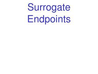 Surrogate Endpoints