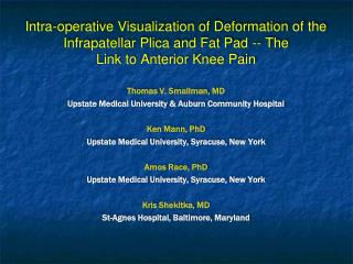 Thomas V. Smallman, MD Upstate Medical University & Auburn Community Hospital  Ken Mann, PhD