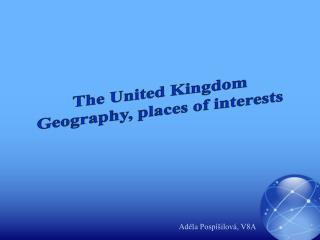 The United Kingdom Geography, places of interests