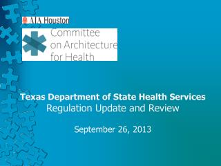 Texas Department of State Health Services Regulation Update and Review September 26, 2013