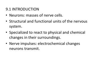 9.1 INTRODUCTION Neurons: masses of nerve cells.