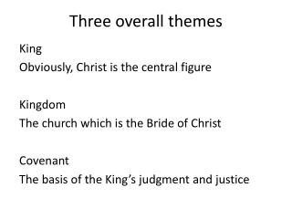Three overall themes