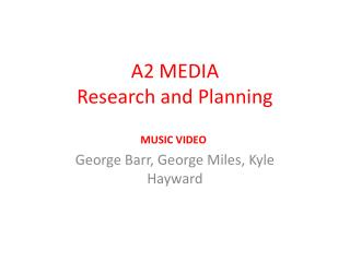 A2 MEDIA                              Research and Planning