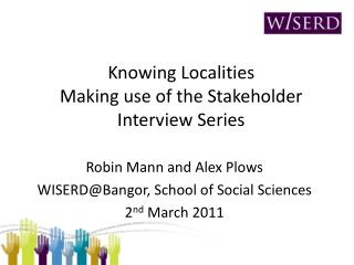 Knowing Localities Making use of the Stakeholder Interview Series Robin Mann and Alex Plows