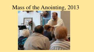 Mass of the Anointing, 2013