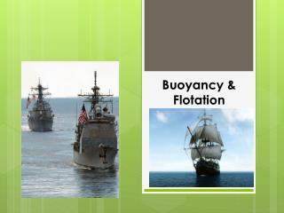 Buoyancy &  Flotation