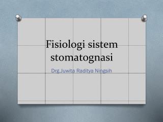 Fisiologi sistem stomatognasi