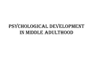 Psychological Development in Middle Adulthood