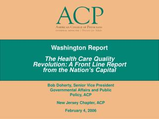 Washington Report  The Health Care Quality Revolution: A Front Line Report from the Nation s Capital