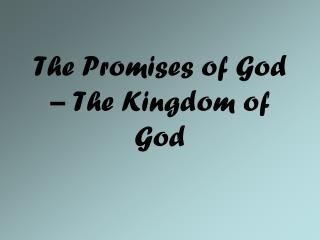 The Promises of God – The Kingdom of God