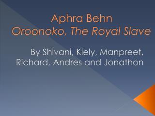 Aphra Behn  Oroonoko, The Royal Slave