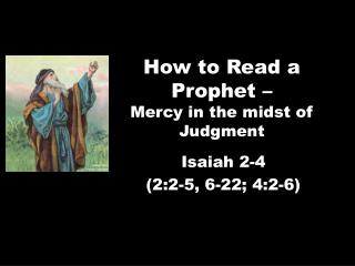 How to Read a  Prophet –  Mercy in the midst of Judgment