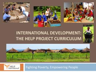 International Development:  The help project curriculum
