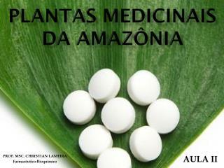PLANTAS MEDICINAIS DA AMAZÔNIA