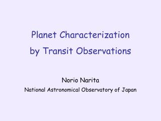 Planet Characterization by Transit Observations
