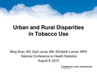 Urban and Rural Disparities  in Tobacco Use
