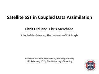 Satellite SST in Coupled Data Assimilation