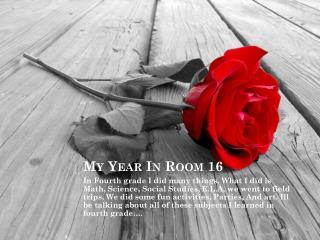 M y Year  I n Room 16