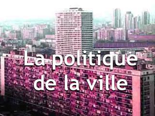 La politique de la ville