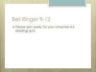 Bell Ringer 9-12