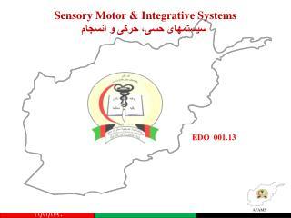 Sensory Motor & Integrative Systems  سیستمهای حسی، حرکی و  انسجام