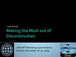 Making the Most out of Discontinuities