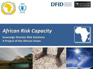 African Risk Capacity Sovereign Disaster Risk Solutions A  Project of the African Union