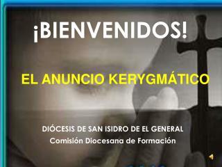 DIÓCESIS DE SAN ISIDRO DE EL GENERAL Comisión Diocesana de Formación
