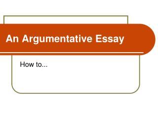An Argumentative Essay