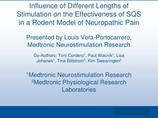 Presented by Louis Vera-Portocarrero, Medtronic Neurostimulation Research