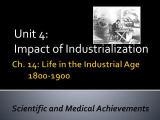 Ch.  14:  Life in the Industrial Age 	1800-1900 Scientific and Medical Achievements