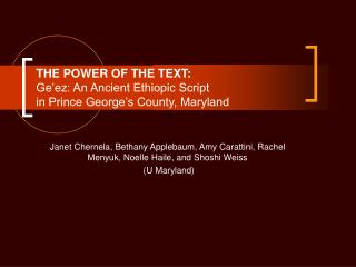 THE POWER OF THE TEXT: Ge ez: An Ancient Ethiopic Script  in Prince George s County, Maryland
