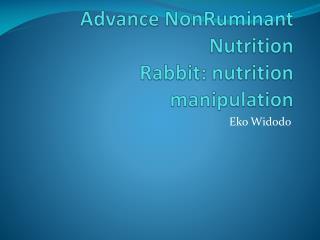 Advance  NonRuminant  Nutrition Rabbit: nutrition manipulation