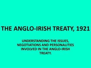 THE ANGLO-IRISH TREATY, 1921