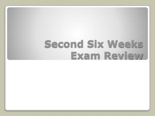 Second Six Weeks Exam Review