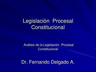 Legislación  Procesal Constitucional