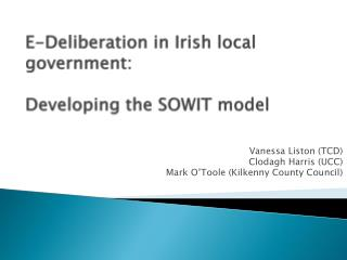E-Deliberation in Irish local government:  Developing the SOWIT model