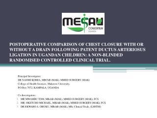 Principal Investigator:  DR NAOMI KEBBA,  MBChB  (MAK), MMED SURGERY (MAK)