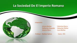La Sociedad De El Imperio Romano