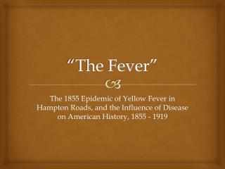 """The Fever"""
