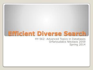 Efficient Diverse Search