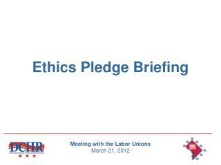 Ethics Pledge Briefing