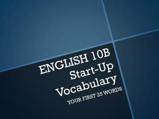 ENGLISH 10B Start-Up Vocabulary