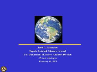 Scott D. Hammond Deputy Assistant Attorney General U.S. Department of Justice, Antitrust Division