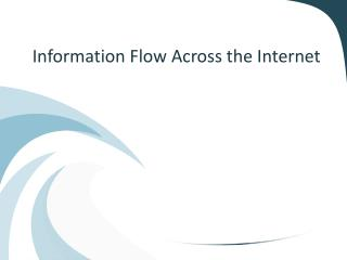 Information Flow Across the Internet