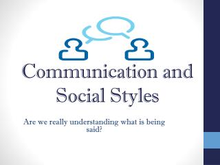 Communication and Social Styles